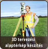 Földmérő 3D tervezési alaptérkép készítés
